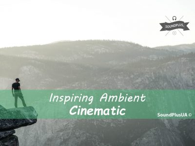 Inspiring Ambient Cinematic royalty free Music